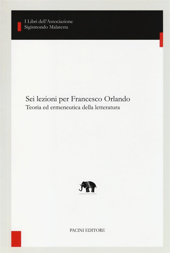 Sei lezioni per Francesco Orlando
