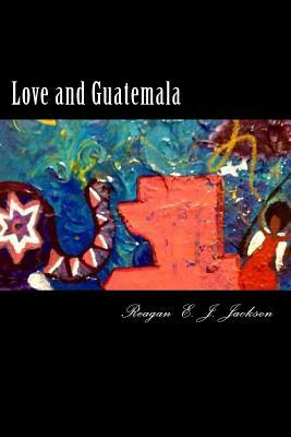 Love and Guatemala