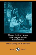 Cousin Hatty's Hymns and Twilight Stories (Illustrated Edition) (Dodo Press)