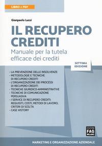 Il recupero crediti. Manuale per la tutela efficace dei crediti. Con e-book
