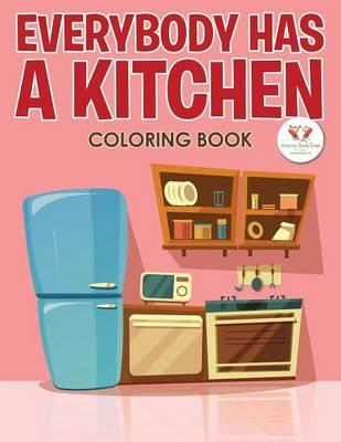 Everybody Has a Kitchen Coloring Book