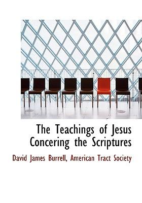 The Teachings of Jesus Concering the Scriptures