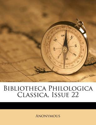 Bibliotheca Philologica Classica, Issue 22