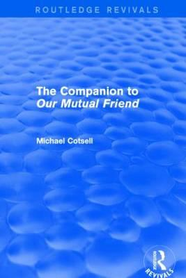 The Companion to 'Our Mutual Friend' (Routledge Revivals)