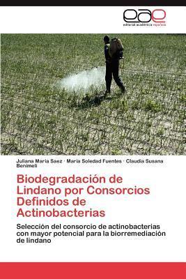 Biodegradación de Lindano por Consorcios Definidos de Actinobacterias