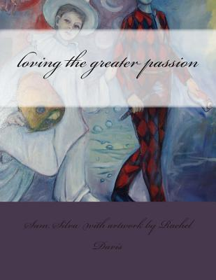Loving the Greater Passion