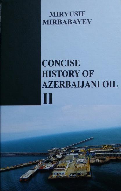 Concise History of Azerbaijani Oil II