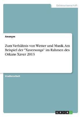 """Zum Verhältnis von Wetter und Musik. Am Beispiel der """"Xaversongs"""" im Rahmen des Orkans Xaver 2013"""
