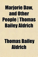 Marjorie Daw, and Other People - Thomas Bailey Aldrich