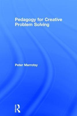 Pedagogy for Creative Problem Solving