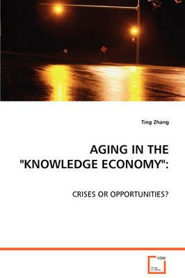 "Aging in the ""Knowledge Economy"""