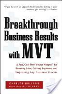 Breakthrough Business Results With MVT