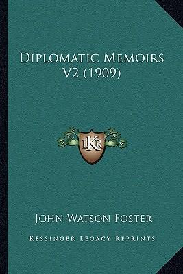 Diplomatic Memoirs V2 (1909)
