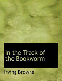 In the Track of the Bookworm