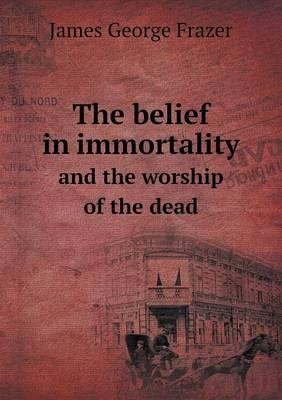 The Belief in Immort...