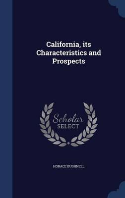California, Its Characteristics and Prospects