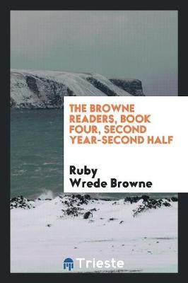 The Browne Readers, Book Four, Second Year-Second Half