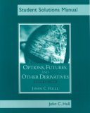 Options, Futures and Other Derivatives: Student Solutions Manual