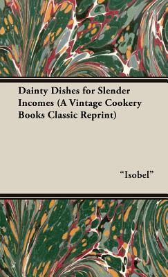 Dainty Dishes for Slender Incomes