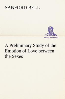 A Preliminary Study of the Emotion of Love between the Sexes