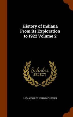 History of Indiana from Its Exploration to 1922 Volume 2