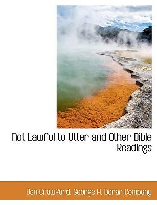 Not Lawful to Utter and Other Bible Readings