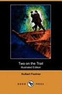 Two on the Trail (Illustrated Edition) (Dodo Press)
