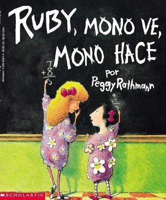 Ruby, Mono Ve, Mono Hace/Ruby the copycat