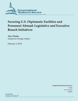 Securing U.s. Diplomatic Facilities and Personnel Abroad