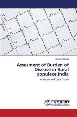 Assesment of Burden of Disease in Rural populace,India