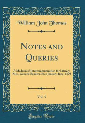 Notes and Queries, Vol. 5