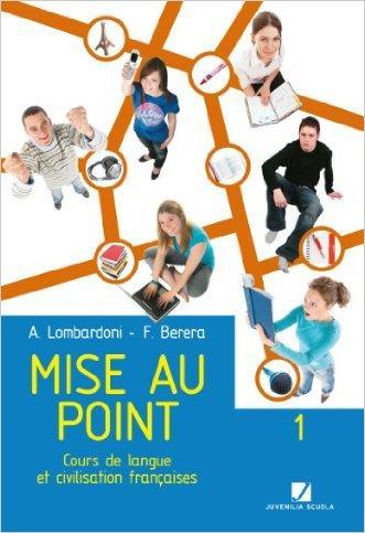 Mise au point. Cours de langue et civilisation francaises. Con CD Audio. Per le Scuole superiori