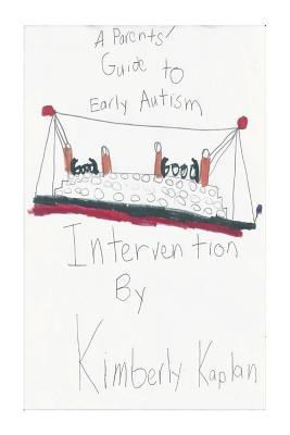 A Parents' Guide to Early Autism Intervention