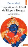La pratique de l'éveil de Tilopa à Trungpa