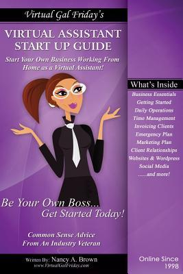 Virtual Gal Friday's Virtual Assistant Start-Up Guide