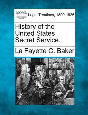 History of the United States Secret Service.