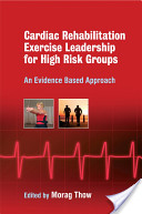 Exercise Leadership in Cardiac Rehabilitation for High Risk Groups