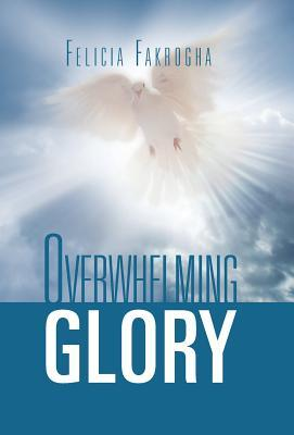 Overwhelming Glory