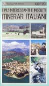I più interessanti e insoliti itinerari italiani