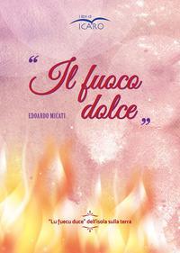 ll fuoco dolce. «Lu fuecu duce» dell'isola sulla terra