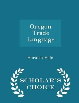Oregon Trade Language - Scholar's Choice Edition