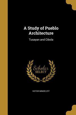 STUDY OF PUEBLO ARCHITECTURE