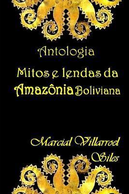 MITOS E LENDAS da Amazônia boliviana