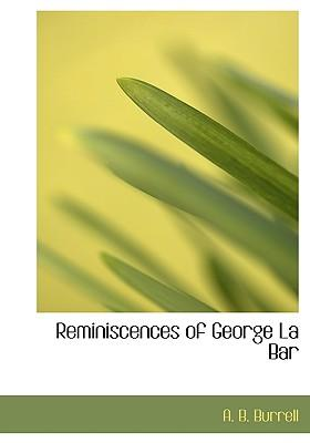 Reminiscences of George La Bar