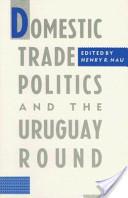 Domestic Trade Politics and the Uruguay Round