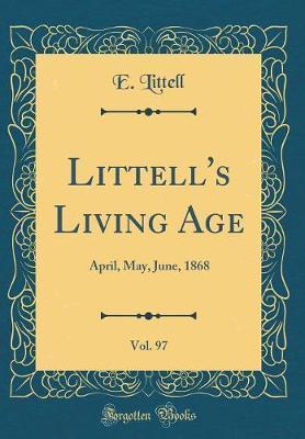 Littell's Living Age, Vol. 97