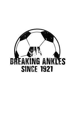 Breaking Ankles Since 1921
