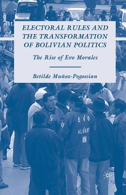 Electoral Rules and the Transformation of Bolivian Politics