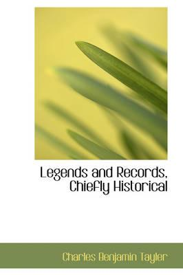 Legends and Records, Chiefly Historical