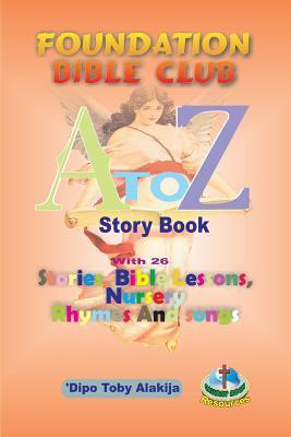 Foundation Bilble Club A-Z Story Book